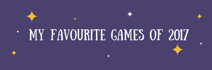 My Favourite Games of2017