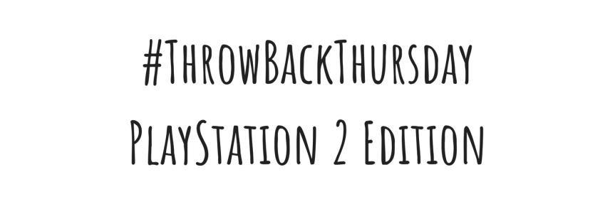 Throwback Thursday: PlayStation 2Edition