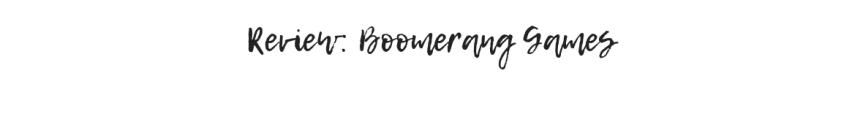 Review: Boomerang Games