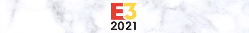 E3 2021: Ubisoft, Xbox & Bethesda and SquareEnix