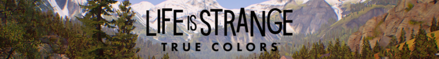 Life is Strange True Colors: A FewThoughts